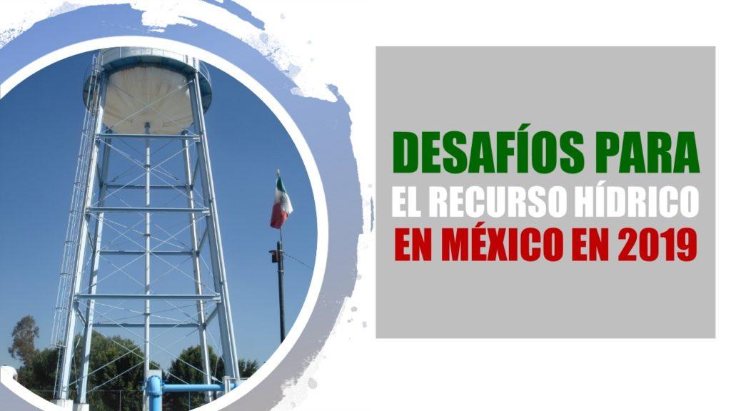 Los temas pendientes en la agenda del agua en México en 2019