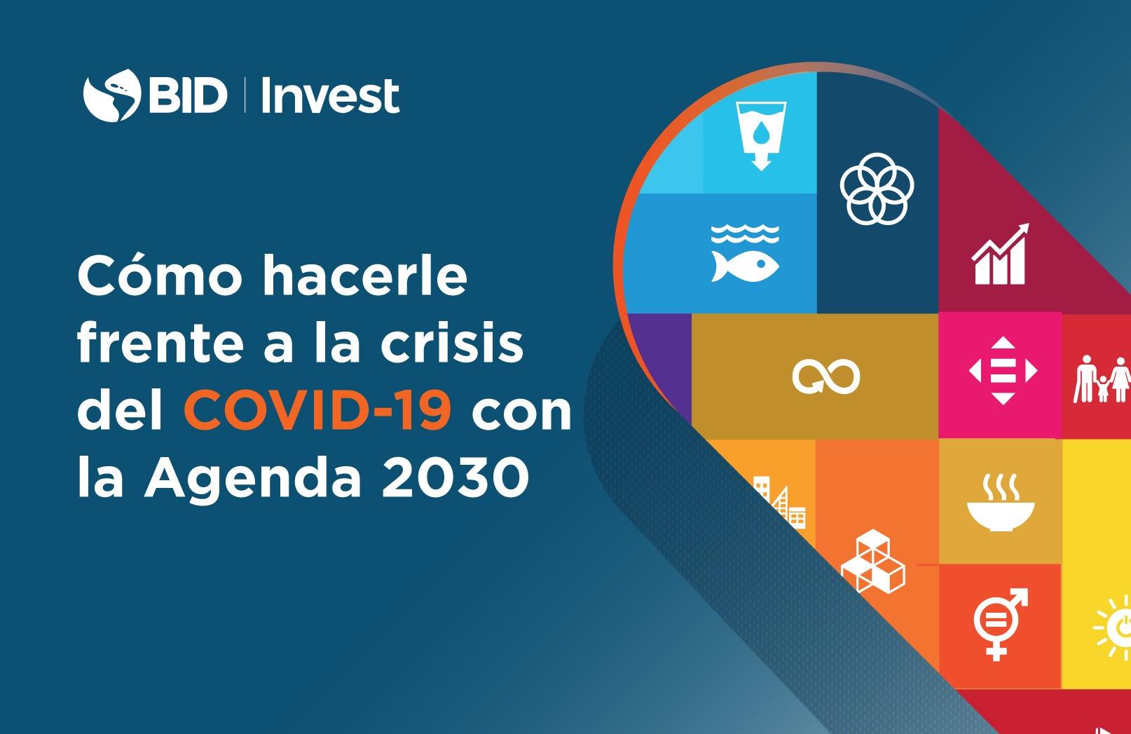 Cómo hacerle frente a la crisis del COVID-19 con la Agenda 2030