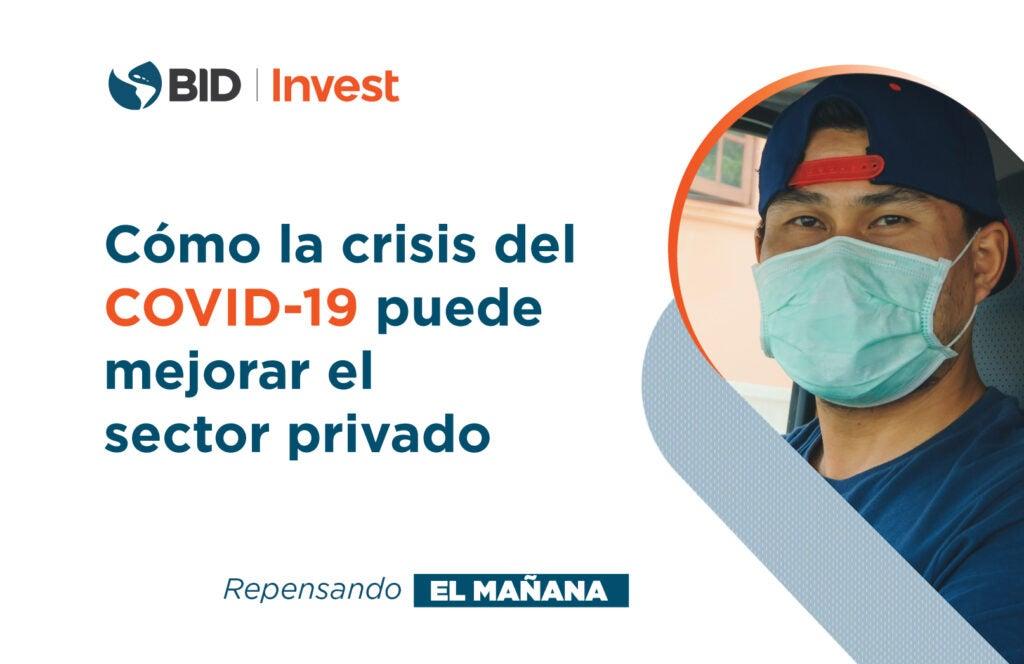 Cómo la crisis del COVID-19 puede mejorar el sector privado
