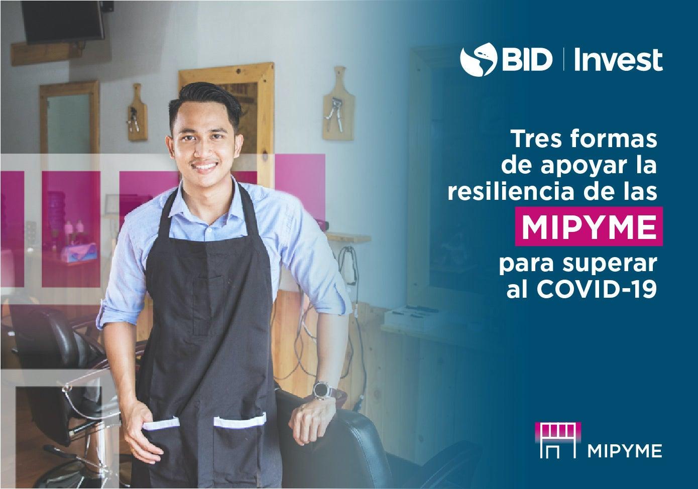 Tres formas de apoyar la resiliencia de las MIPYME para superar al COVID-19