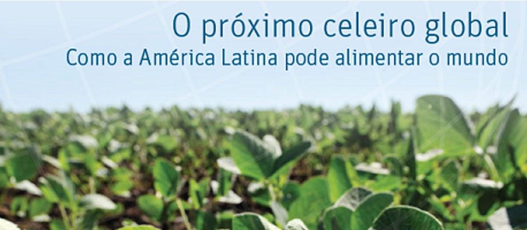 8 medidas para ampliar o papel do Brasil e da ALC como celeiro do mundo