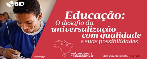 Como Pará, Amazonas e Florianópolis lidam com a universalização educacional?