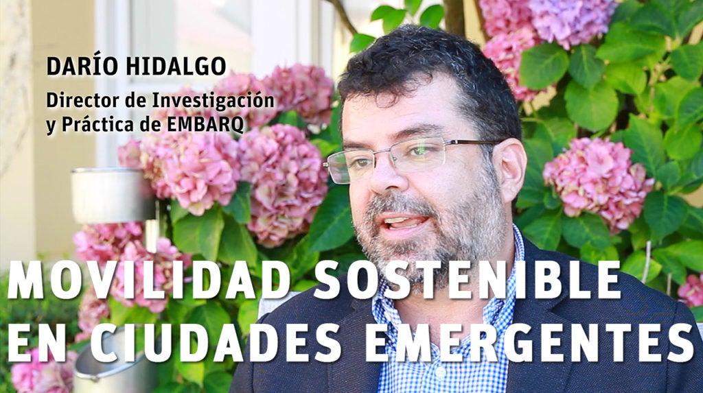 Movilidad Sostenible en Ciudades Emergentes: Entrevista con Darío Hidalgo