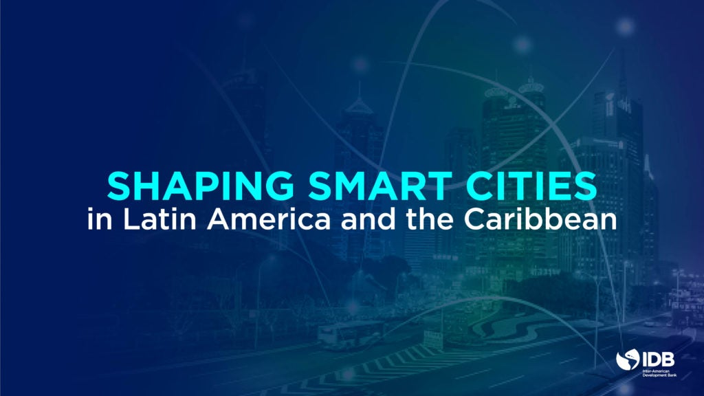 Shaping Smart Cities in Latin America and the Caribbean