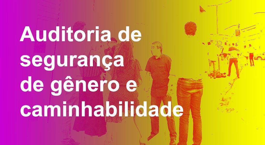 Auditoria de segurança de gênero e caminhabilidade: o novo programa de João Pessoa com olhar de inclusão