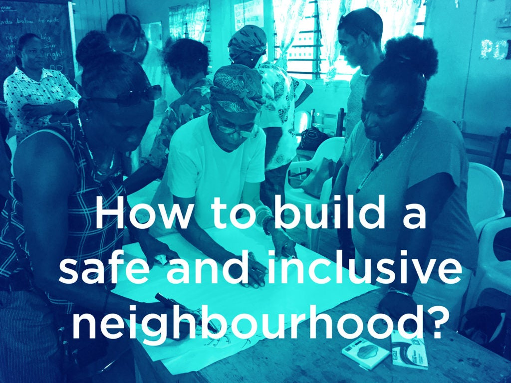 How to build a safe and inclusive neighbourhood for (and by) women?