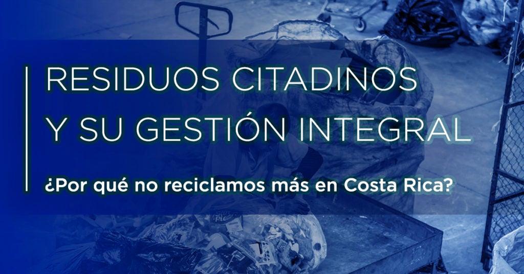 Reciclaje urbano: residuos citadinos y su gestión integral en Costa Rica