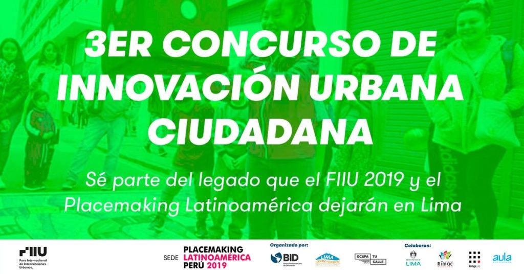 Placemaking Latinoamerica: promoviendo la innovación urbana ciudadana. Edición Perú, 2019