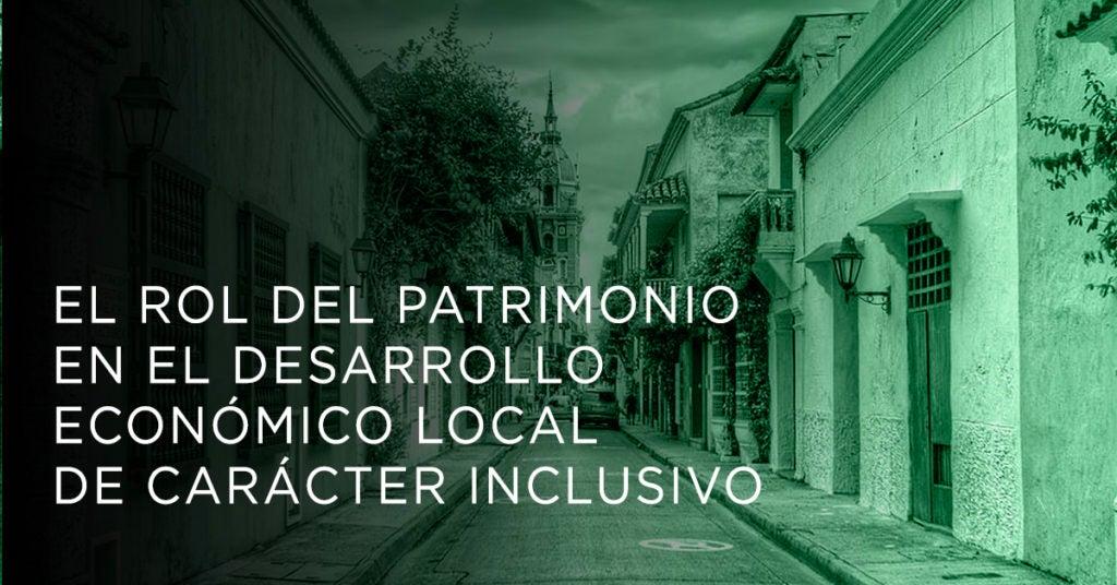 Patrimonio vivo para el desarrollo económico local de carácter inclusivo