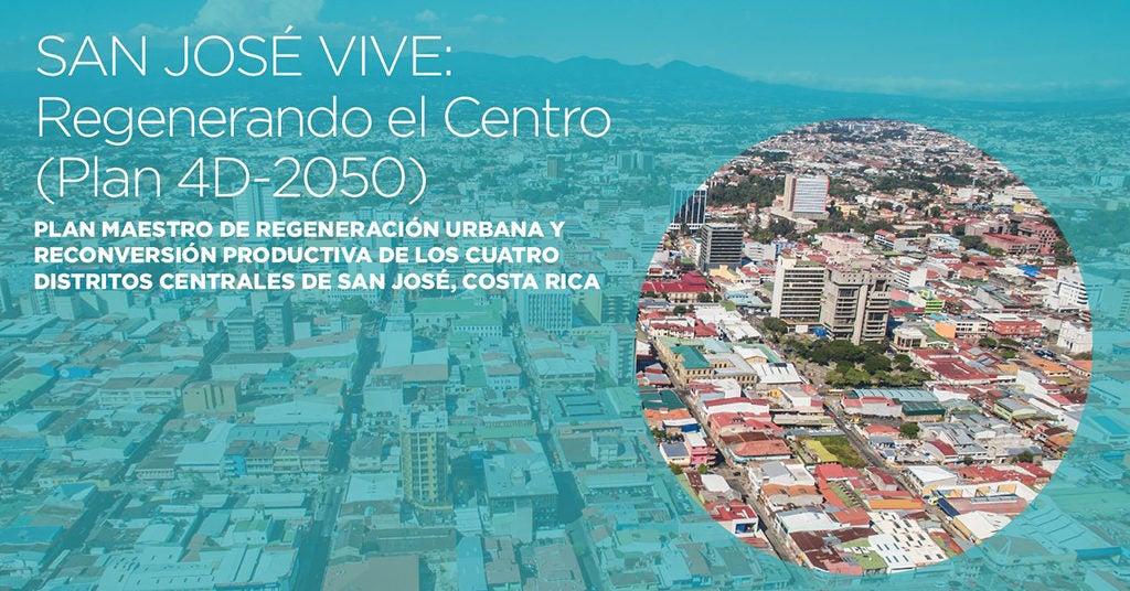 SAN JOSÉ VIVE: Regenerando el Centro (Plan 4D-2050)