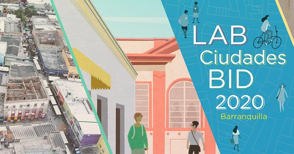 Concurso universitario LAB Ciudades BID 2020: recuperando los callejones del centro histórico de Barranquilla