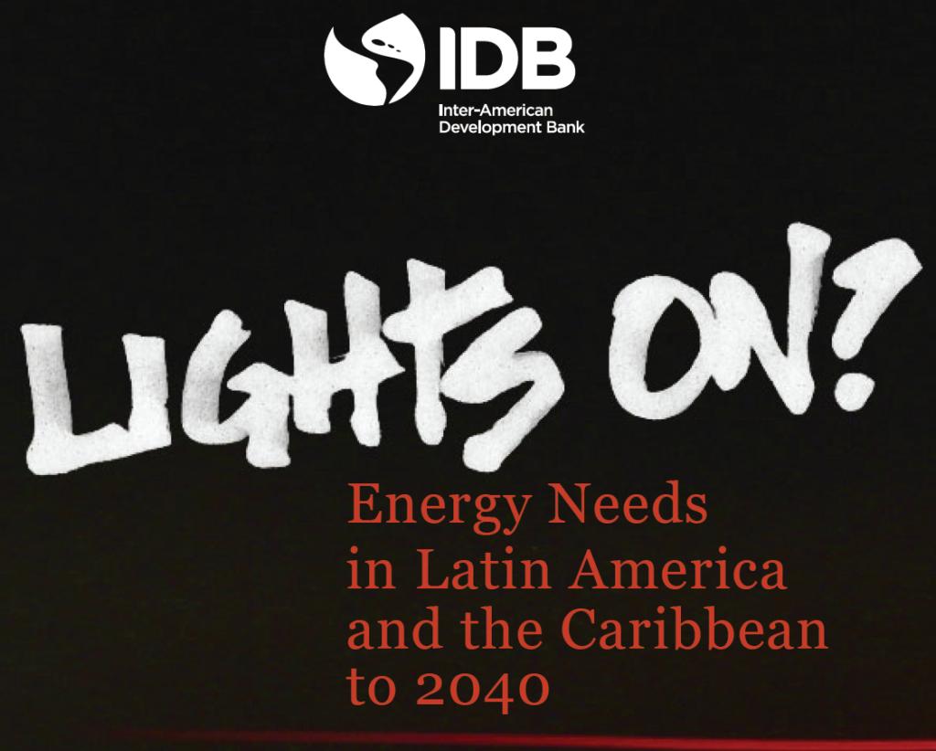 ¿Luces encendidas? ¿Cuánta energía es necesaria para abastecer a América Latina y el Caribe al 2040?