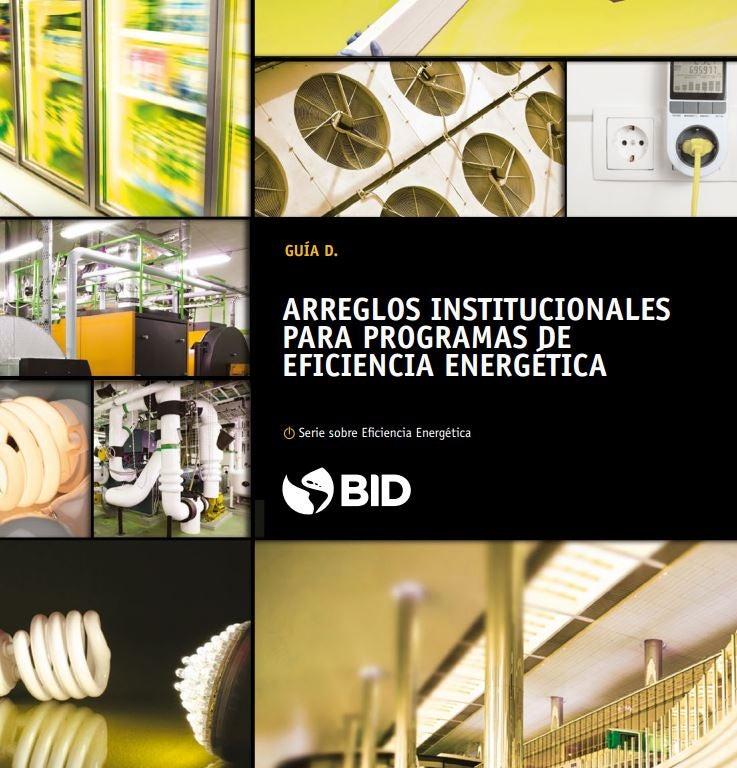 Las instituciones y el financiamiento de la eficiencia energética