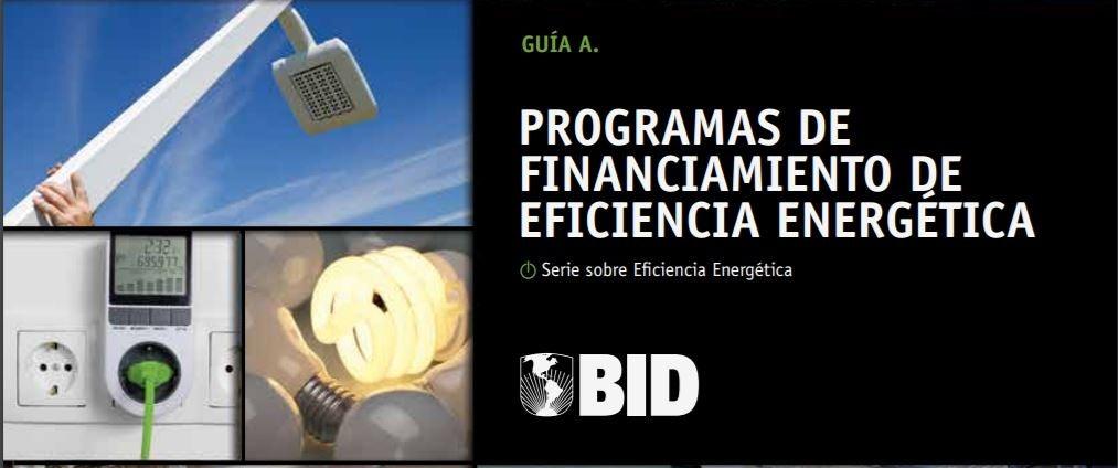 Paso a Paso, cómo desarrollar un programa de financiamiento de eficiencia energética