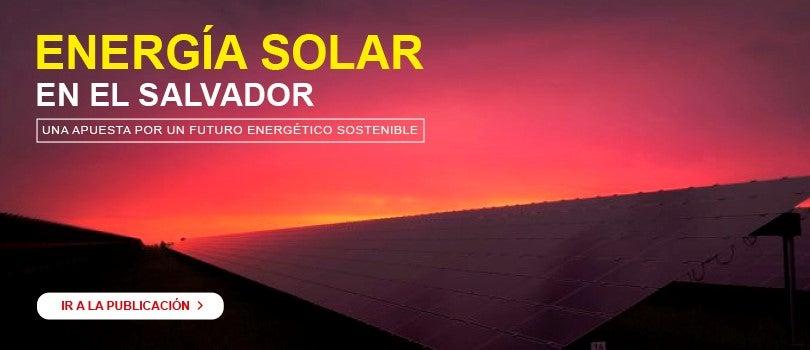 Energía Solar en El Salvador – una apuesta por un futuro energético sostenible