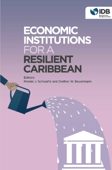 Economic Institutions Fior A Resilent Caribbean