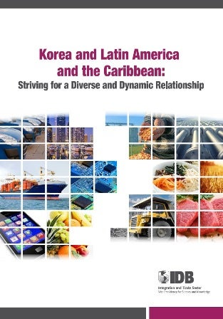 Latin America´s trade with Korea: moving beyond commodities