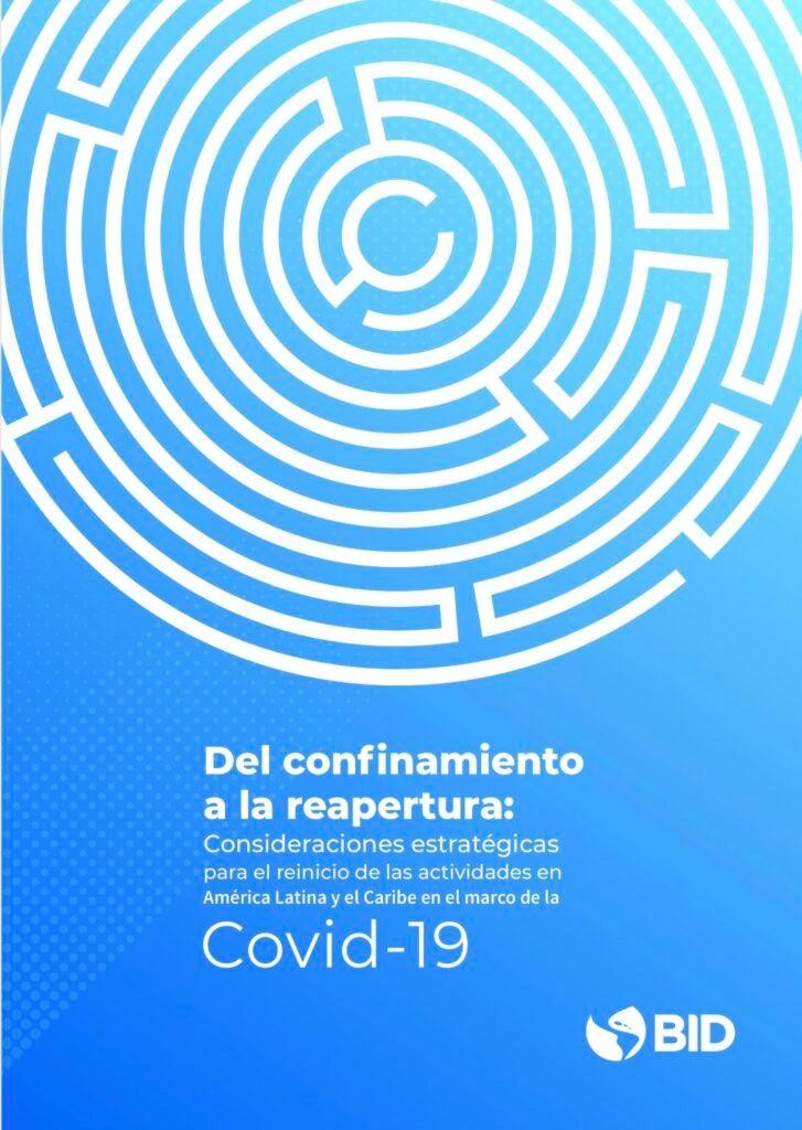 Del confinamiento a la reapertura: Consideraciones estratégicas para el reinicio de las actividades en América Latina y el Caribe en el marco de la COVID-19