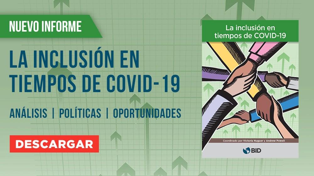 La inclusión en tiempos de COVID-19 informe América Latina Caribe