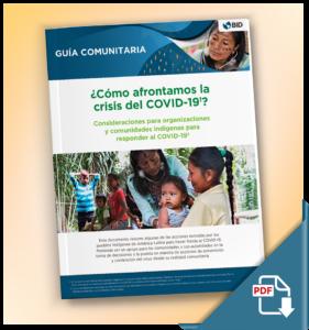 Guía Comunitaria para los pueblos indígenas para afrontar al COVID-19