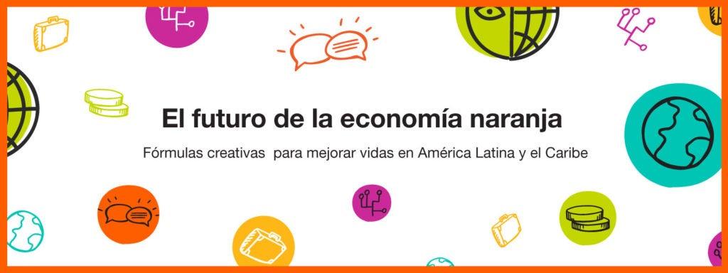 Economía naranja: una apuesta para el futuro