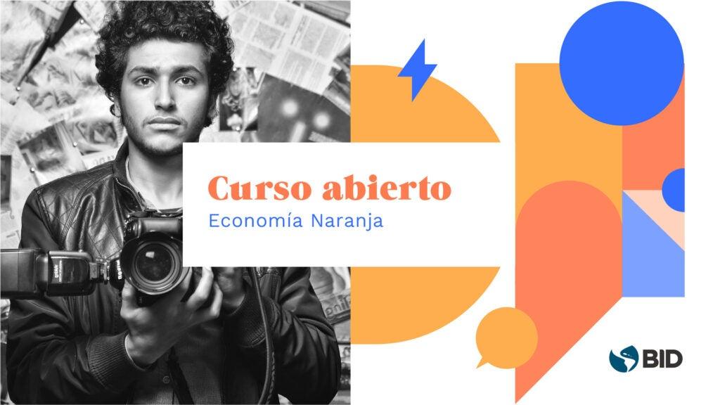 El BID Lanza el Primer Curso Online de Economía Naranja