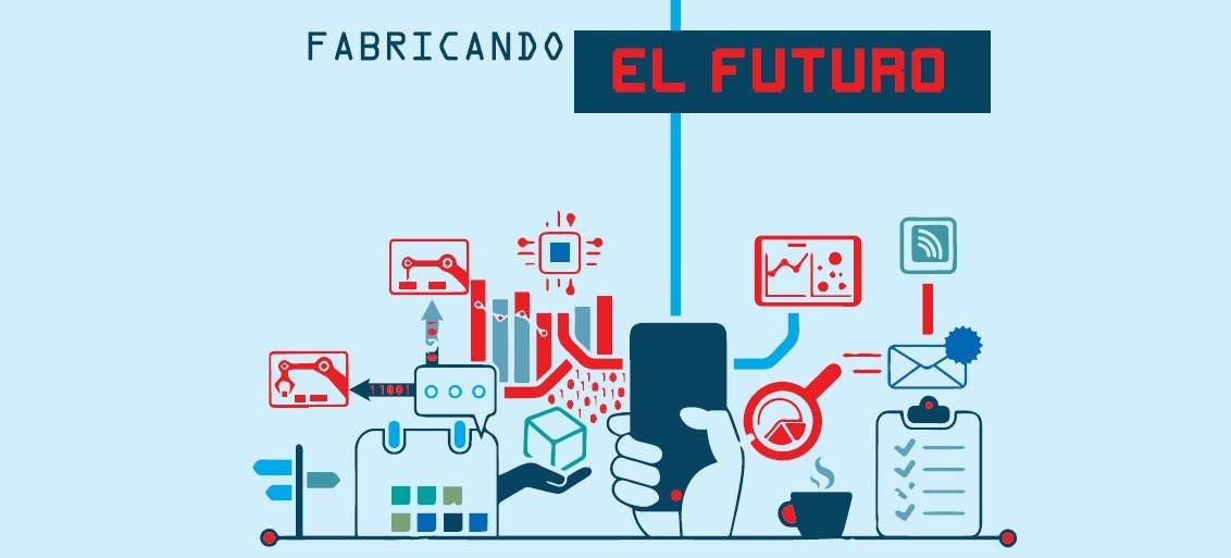 Industria 40 Fabricando El Futuro Más Allá De Las Fronteras