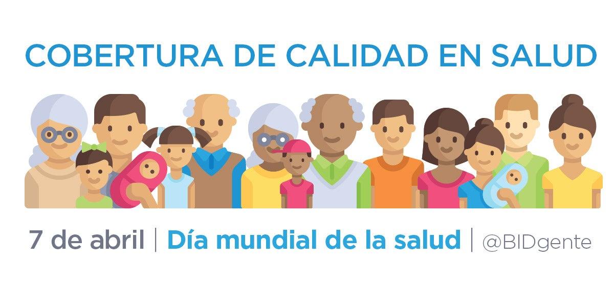 día mundial de la salud: calidad en la cobertura universal