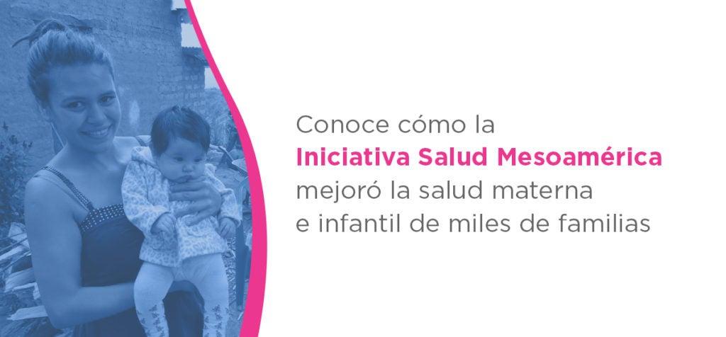 Así mejoró la salud en las comunidades más pobres de Mesoamérica