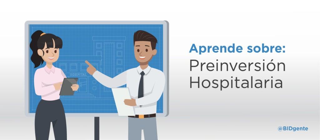 Aprende gratis sobre preinversión hospitalaria efectiva