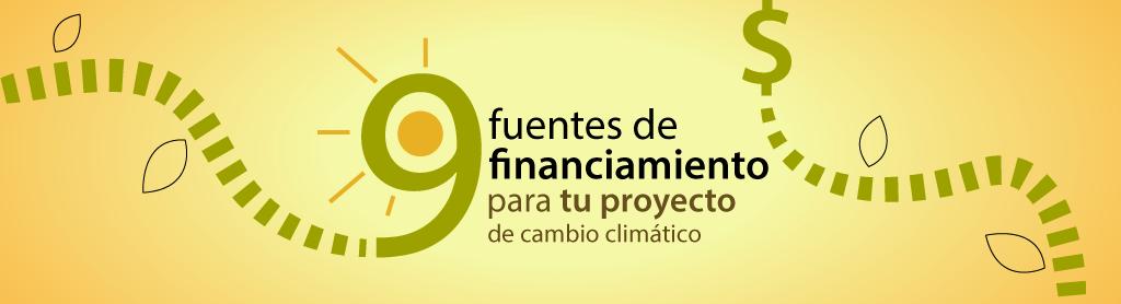 9 fuentes de financiamiento para tu proyecto de cambio climático