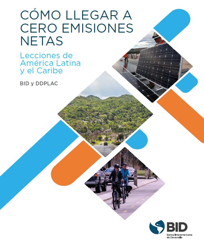 Llegar a cero emisiones netas es posible, necesario, y puede traer múltiples beneficios económicos